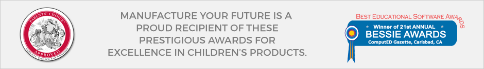 Manufacture Your Future is a proud recipient of these prestigious awards for excellence in children's products.